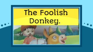 The foolish donkey: short Moral Stories for Kids