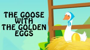 Moral Stories for Kids : The Goose with the golden eggs