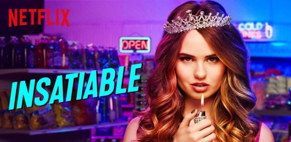 top 7 tv shows on netflix; Insatiable